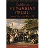 img - for [(Redefining Hungarian Music from Liszt to Bartok )] [Author: Lynn M. Hooker] [Mar-2014] book / textbook / text book