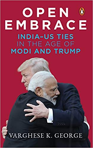 Buy Open Embrace India Us Ties In The Age Of Modi And Trump Book