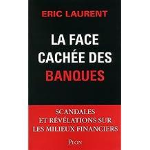 La face cachée des banques (French Edition)