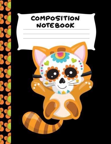 Composition Notebook: Orange Sugar Skull Kitty | Wide Ruled Paper | Girls, Student Teacher, Gift | 120 Pages ()