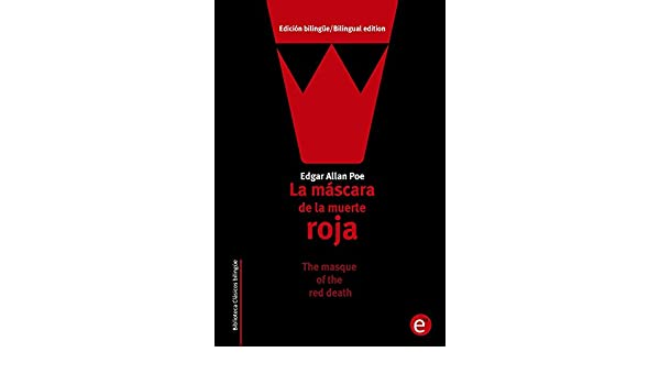 La máscara de la muerte roja/The masque of the red death: Edición bilingüe/Bilingual edition (Biblioteca Clásicos bilingüe) eBook: Edgar Poe: Amazon.es: ...