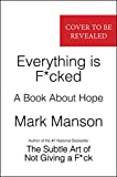 img - for Everything Is F*cked: A Book About Hope book / textbook / text book