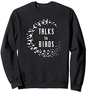 Talks to Birds  Gift Bird Watching Pet Bird Lover Sweatshirt T-shirt | Size S - 5XL