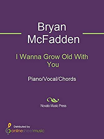 I Wanna Grow Old With You Kindle Edition By Bryan Mcfadden Arts