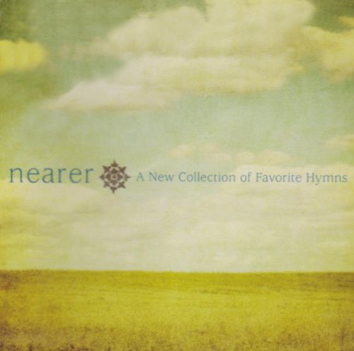 Cover of Nearer: New Collection of Favorites Hymns