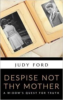 Descargar Libros Formato Despise Not Thy Mother: A Widow's Quest For Truth PDF Mega