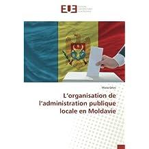 L'organisation de l'administration publique locale en Moldavie