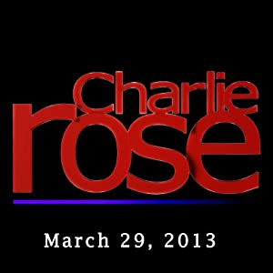 Charlie Rose: Peter W. Singer, Rosa Brooks , Michael Boyle, Scott Shane, Dexter Filkins, and Les Gelb, March 29, 2013 Radio/TV Program