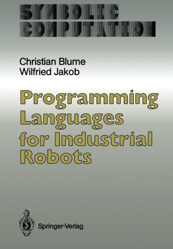 Programming Languages for Industrial Robots (Symbolic Computation) by Brand: Springer