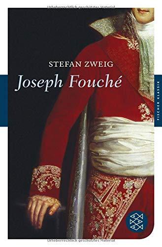 Joseph Fouché: Bildnis eines politischen Menschen (Fischer Klassik)