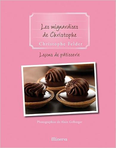 GRATUIT TÉLÉCHARGER PDF LIVRE PATISSERIE GRATUITEMENT FELDER CHRISTOPHE