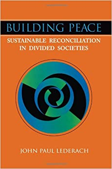 Building Peace: Sustainable Reconciliation in Divided Societies