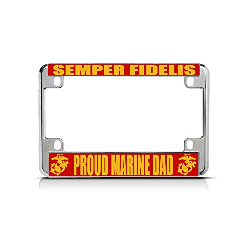 Semper Fidelis Proud Marine DAD Chrome Metal Motorcycle License Plate Frame Perfect for Men Women Car garadge Decor