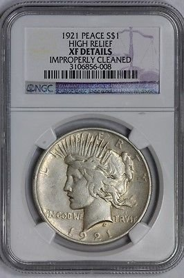 1921 Mint (1921 Silver Peace Dollar High Relief XF Details Improperly Cleaned NGC)