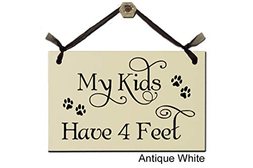 My Kids Have 4 Feet - Wood Sign