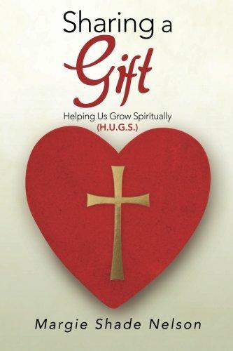 Sharing a Gift: Helping Us Grow Spiritually (H.U.G.S.)