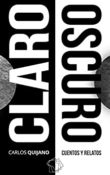 Claro Oscuro (Spanish Edition) by [Quijano, Carlos]