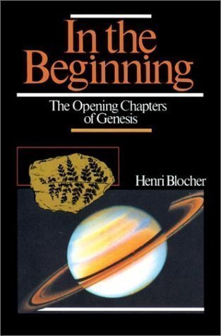 In the Beginning : the Opening Chapters of Genesis by Blocher, Henri published by Inter-Varsity Press,US (2008)