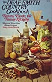 Front cover for the book The Deaf Smith Country Cookbook: Natural Foods for Family Kitchens by Marjorie Winn Ford