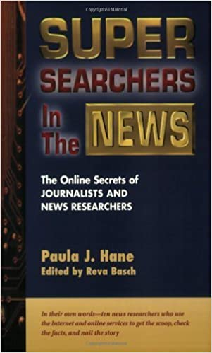 Book Super Searchers in the News: The Online Secrets of Journalists & News Researchers (Super Searchers series) by Paula J. Hane (2000-03-01)