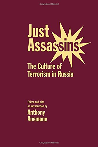 Just Assassins: The Culture of Terrorism in Russia