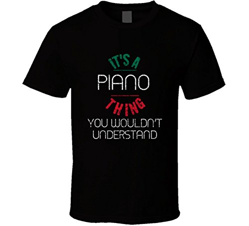 It's a Piano Thing Wouldn't Understand Italian Name Worn Look T-Shirt