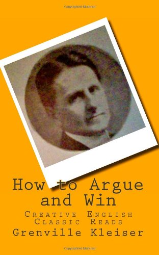 How to Argue and Win: Creative English Classic Reads