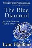 The Blue Diamond: Jeweler s Gemstone Mystery Series #1 (Jeweler s Gemstone Mysteries)