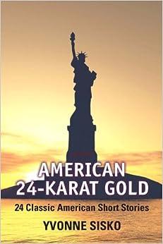 Book American 24-Karat Gold (4th Edition) by Yvonne Collioud Sisko (2011-02-12)