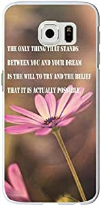 S6 Case Inspirational Quotes,Case for Samsung Galaxy S6 Quotes About Life From Songs The only thing that stands between you and your dream is the will to try and the belief that it is actually possible sale on ZENG Case