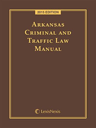 Arkansas Criminal+Traffic Law Man.2015