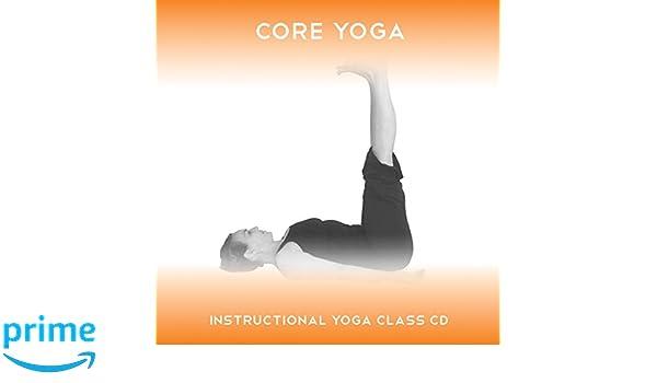 Core Yoga Instructional Core Yoga Class Sue Fuller Greg Finch