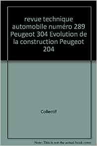 Peugeot 304 Evolution de la construction Peugeot 204: Collectif