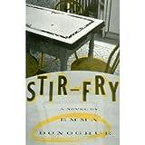 Stir-Fry, Emma Donoghue, 006017109X
