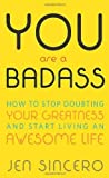 You are a Badass by Sincero, Jen (2013) Paperback