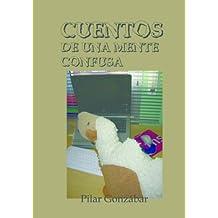 Cuentos de una mente confusa. (Spanish Edition)