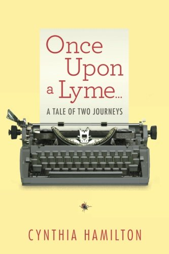 Once Upon a Lyme... A Tale of Two Journeys