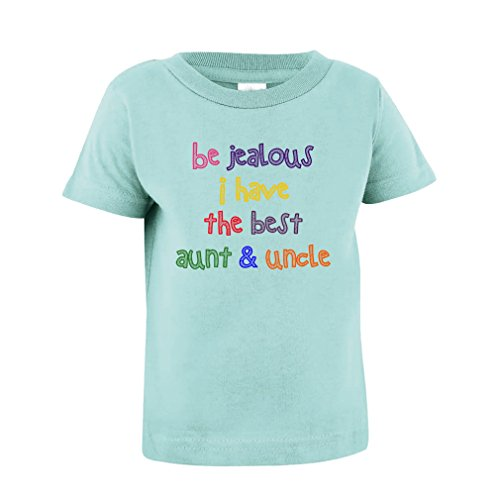 Be Jealous I Have The Best Aunt Uncle Toddler Baby Kid T-Shirt Tee Chill 3T - Jealous Girls T-shirt