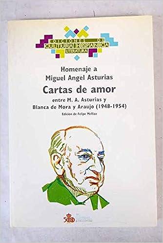 Cartas de amor: [entre M.A. Asturias y Blanca de Mora y ...