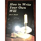 How to Write Your Own Will, James C. Howell, 0830630376
