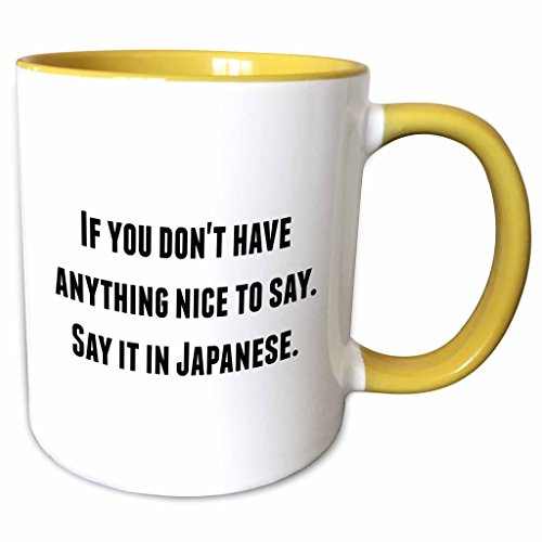 3dRose BrooklynMeme Funny Saying - If you dont have anything nice to say say it in Japanese - 15oz Two-Tone Yellow Mug (mug_221856_13)