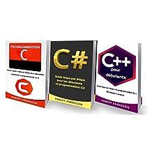 Programmation C/C#/C++: 3 LIVRES - Programmation C, C#, C++ pour débutants (Programmation pour les nuls) (Livre en Français/ Programming in C/C#/C++ French Book Version) (French Edition)
