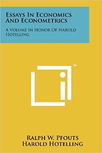 essays in economics and econometrics a volume in honor of harold  essays in economics and econometrics a volume in honor of harold hotelling ralph w pfouts harold hotelling 9781258181628 com books