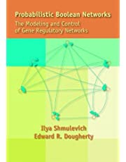 Probabilistic Boolean Networks: The Modeling and Control of Gene Regulatory Networks