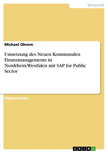 Download Umsetzung des Neuen Kommunalen Finanzmanagements in Nordrhein-Westfalen mit SAP for Public Sector (German Edition) Pdf