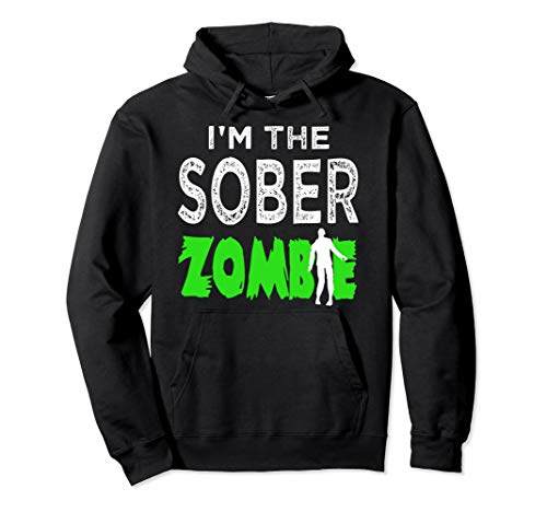 Safe And Sober Halloween (Halloween Designated Driver Funny Sober Zombie Costume Gift Pullover)