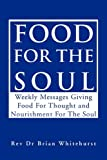 Food for the Soul, Rev Brian Whitehurst, 1453554653