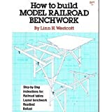 How to Build Model Railroad Benchwork, Linn Westcott, 0890245428