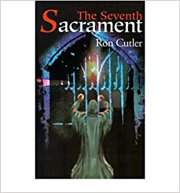 [ [ [ The Seventh Sacrament [ THE SEVENTH SACRAMENT ] By Cutler, Ron ( Author )May-01-2001