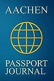 Aachen Passport Journal: Blank Lined Aachen (Germany) Travel Journal/Notebook/Diary - Great Gift/Present/Souvenir for Travelers